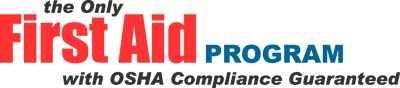The Only First Aid Program with OSHA Compliance Guaranteed